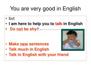 You are very good in English