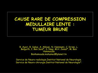 CAUSE RARE DE COMPRESSION MEDULLAIRE LENTE: TUMEUR BRUNE