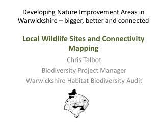 Chris Talbot Biodiversity Project Manager Warwickshire Habitat Biodiversity Audit