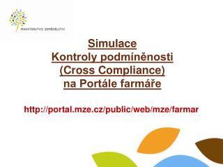 Simulace  Kontroly podmíněnosti  ( Cross Compliance )  na Portále farmáře