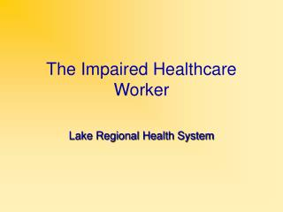 The Impaired Healthcare Worker