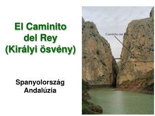 El Caminito del Rey (Királyi ösvény)