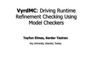 V yrdMC :  Driving Runtime Refinement Checking Using  Model Checkers