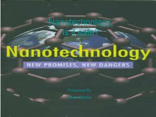 Nanotechnology, Is it safe?