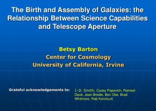 Betsy Barton Center for Cosmology University of California, Irvine