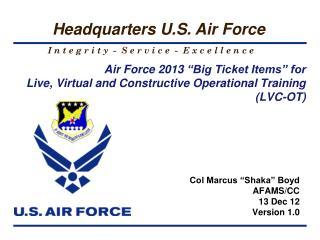 """Col Marcus """"Shaka"""" Boyd AFAMS/CC 13 Dec 12 Version 1.0"""