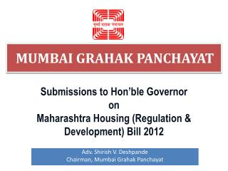 Submissions to  Hon'ble  Governor  on Maharashtra Housing (Regulation & Development) Bill 2012