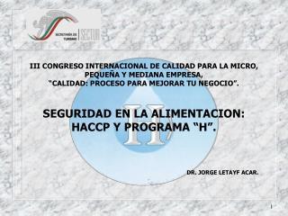 III CONGRESO INTERNACIONAL DE CALIDAD PARA LA MICRO, PEQUE A Y MEDIANA EMPRESA,   CALIDAD: PROCESO PARA MEJORAR TU NEGOC