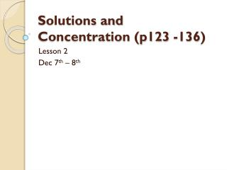 Solutions and Concentration (p123 -136 )