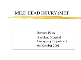 MILD HEAD INJURY (MHI)