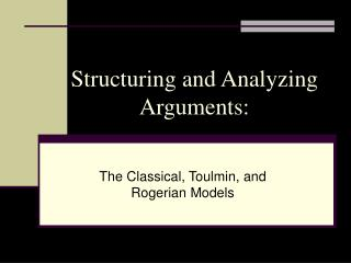 Structuring and Analyzing Arguments: