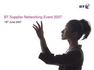 BT Supplier Networking Event 2007