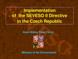 Implementation  of   the SEVESO  II D irective in  the C zech  R epublic