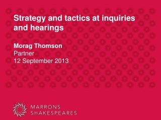 Strategy and tactics at inquiries and hearings