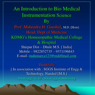 Introduction to Biomedical Instruments  Biology It deals with wide spectrum of