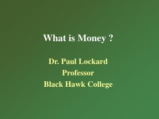 What is Money ?
