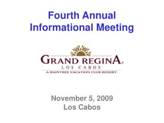 Fourth Annual Informational Meeting