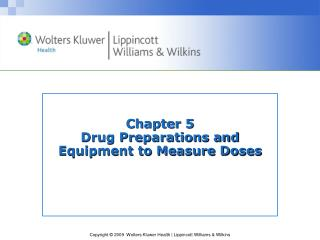 Chapter 5 Drug Preparations and Equipment to Measure Doses
