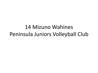 14 Mizuno Wahines Peninsula  Juniors Volleyball Club