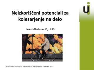 Neizkori�?eni potenciali za kolesarjenje na delo