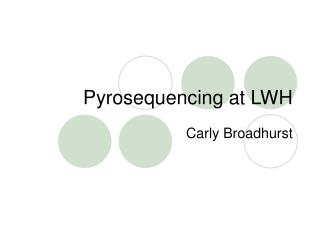 Pyrosequencing at LWH