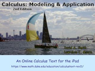 An Online Calculus Text for the iPad https://math.duke/education/calculustext-rev11/