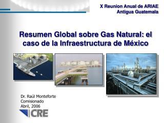 Resumen Global sobre Gas Natural: el caso de la Infraestructura de México