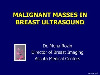 MALIGNANT MASSES IN BREAST ULTRASOUND