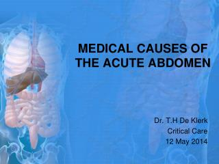 MEDICAL CAUSES OF THE ACUTE ABDOMEN