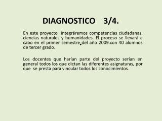 DIAGNOSTICO    3/4 . .
