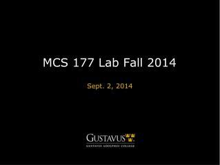 MCS 177 Lab Fall 2014