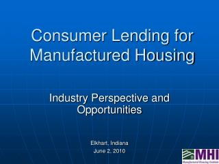 Consumer Lending for Manufactured Housing