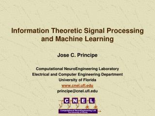 Information Theoretic Signal Processing  and Machine Learning