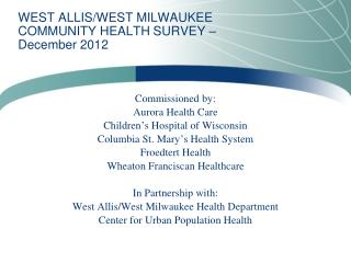 WEST ALLIS/WEST MILWAUKEE COMMUNITY  HEALTH SURVEY –  December  2012