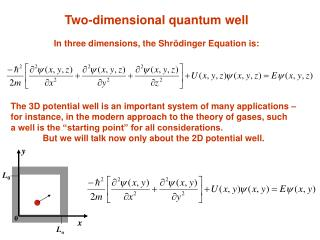 Two-dimensional quantum well In three dimensions, the Shr ödinger Equation is:
