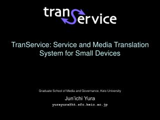 TranService: Service and Media Translation System for Small Devices