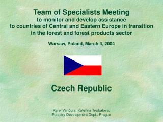 Czech Republic Karel Vančura, Kateřina Trejbalova,  Forestry Development Dept., Prague