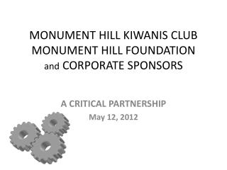 MONUMENT HILL KIWANIS CLUB MONUMENT HILL FOUNDATION and  CORPORATE SPONSORS