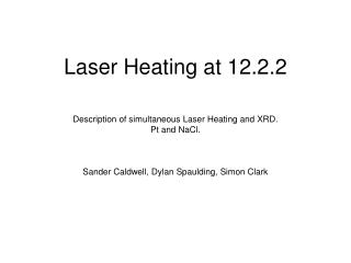Laser Heating at 12.2.2