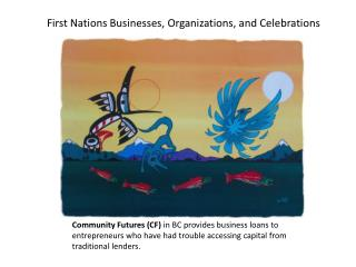 First Nations Businesses, Organizations, and Celebrations