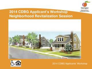 2014 CDBG  Applicant's Workshop Neighborhood Revitalization  Session