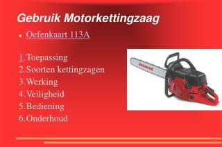 Gebruik Motorkettingzaag
