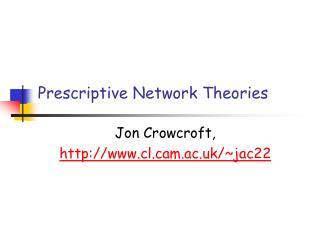 Prescriptive Network Theories