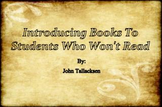 Introducing Books To Students Who Won't Read