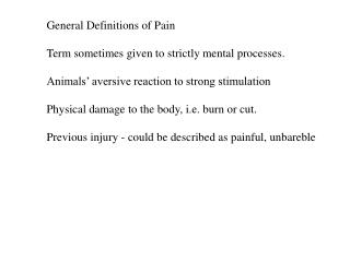 General Definitions of Pain Term sometimes given to strictly mental processes.