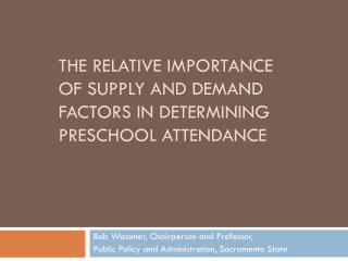 The relative importance of supply and demand factors in determining preschool attendance