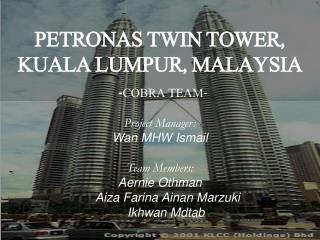 PETRONAS TWIN TOWER, KUALA LUMPUR, MALAYSIA - COBRA TEAM-