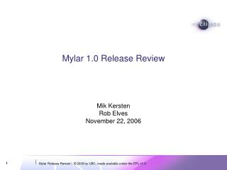 Mylar 1.0 Release Review