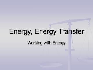 Energy, Energy Transfer