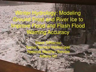 Steve DiRienzo Senior Service Hydrologist  National Weather Service  Albany NY